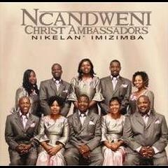 Ncandweni Christ Ambassadors - Nikelani Imizimba (CD)