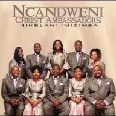 Ncandweni Christ Ambassadors - Nikelane Imizimba (DVD)