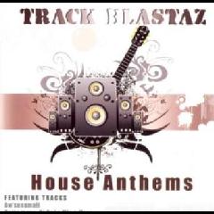 Track Blastaz - House Anthems (CD)