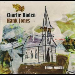 charlie Haden, Hank Jones - Come Sunday (CD)