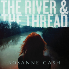 rosanne Cash - The River & The Thread (CD)