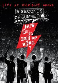 5 Seconds Of Summer - How Did We End Up Here? - Live At Wembley Arena (DVD)