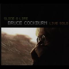 Bruce Cockburn - Slice Of Life - Live Solo (CD)