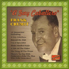 Frank Crumit - A Gay Caballero 1926-1931 (CD)