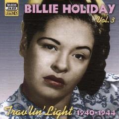 Billie Holiday-JaZZ Legends - Vol.3-Trav'Lin Light (CD)