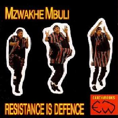 Mbuli Mzwakhe - Resistance Is Defence (CD)