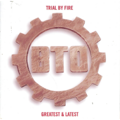 Bachman-Turner Overdrive - Trial By Fire - Greatest Hits (CD)