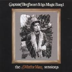 Captain Beefheart & His Magic Band - Mirror Man Sessions (CD)