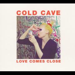 Cold Cave - Love Comes Close (CD)
