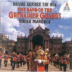 Band Of The Grenadier Guards - Hands Across The Sea Marches (CD)