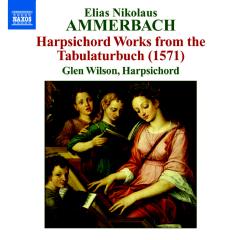 Ammerbach - Harpsichord Works From The Tabulaturbuch (CD)