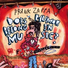 Frank Zappa - Does Humor Belong In Music (CD)