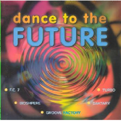 Dance To The Future - Various Artists (CD)