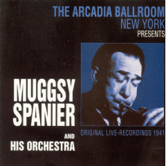 Muggsy Spanier - The Arcadia Ballroom New York Presents... (CD)