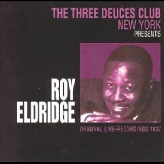 Roy Eldridge - The Three Deuces Club New York Presents Roy Eldridge (CD)