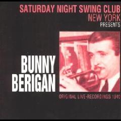 Bunny Berigan - Saturday Night Swing Club, New York Presents Bunny Berigan (CD)