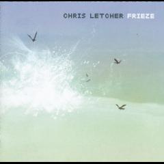 Letcher, Chris - Frieze (CD)