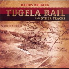 Darius Brubeck - Tugela Rail And Other Tracks (CD)