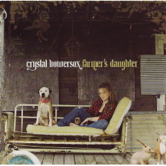 Bowersox Crystal - Farmer's Daughter (CD)