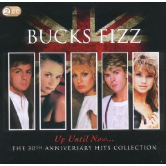 Bucks Fizz - Up Until Now...The 30th Anniversary Hits (CD)
