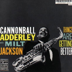 Adderley, Cannonball / Milt Jackson - Things Are Getting Better (CD)