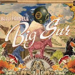 Frisell, Bill - Big Sur