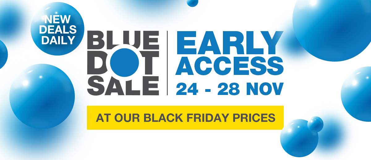 For the first time ever, we're bring you incredible Blue Dot Sale EARLY ACCESS deals at our BLACK FRIDAY PRICES! Read on to find out more
