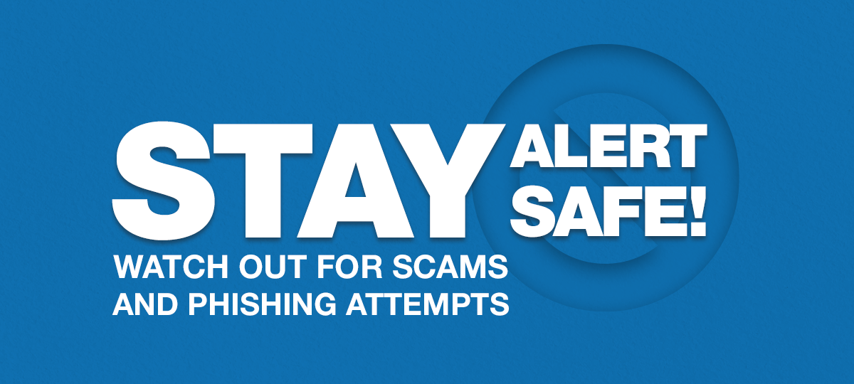 Stay Alert, Stay Safe! Watch out for these scams