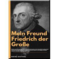 MEIN FREUND FRIEDRICH DER GROSSE (eBook)