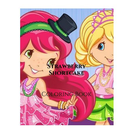 - Strawberry Shortcake: Coloring Book - Coloring Strawberry Shortcake - Book  Of Strawberry Shortcake - Children's Coloring Book - Cartoons To Buy  Online In South Africa Takealot.com