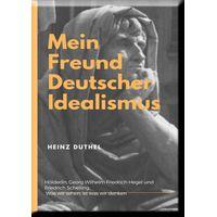 Mein Freund der Deutsche Idealismus (eBook)