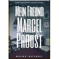 HEINZ DUTHEL : MEIN FREUND MARCEL PROUST (eBook)