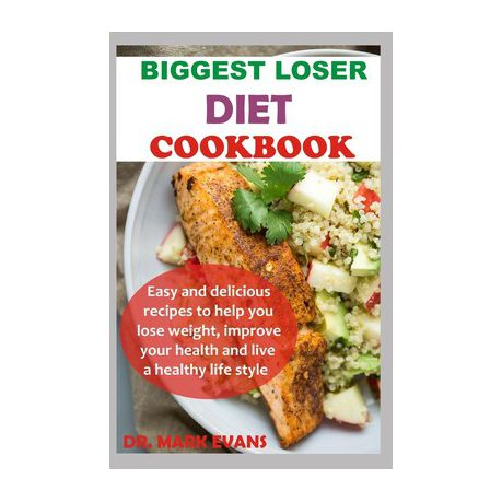 Biggest Loser Diet Cookbook Easy And Delicious Recipes To Help You Lose Weight Improve Your Health And Live A Healthy Lifestyle Buy Online In South Africa Takealot Com