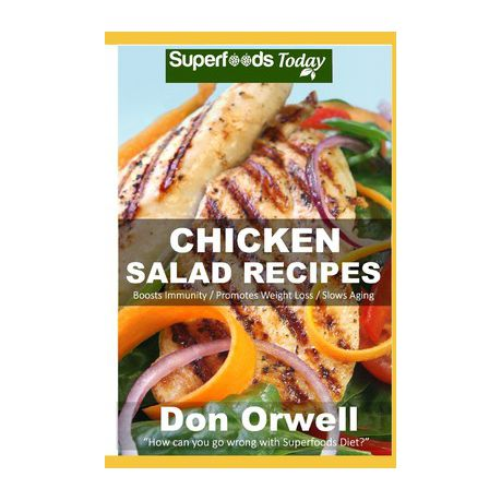 Chicken Salad Recipes Over 50 Quick Easy Gluten Free Low Cholesterol Whole Foods Recipes Full Of Antioxidants Phytochemicals Buy Online In South Africa Takealot Com