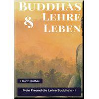 MEIN FREUND DIE LEHRE UND LEBEN DES BUDDHA I (eBook)