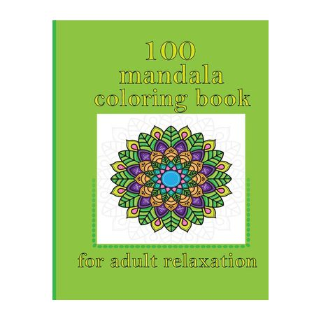 100 Mandala Coloring Book For Adult Relaxation An Adult Coloring Book With Fun Easy And Relaxing Coloring Pages Magical Mandalas Buy Online In South Africa Takealot Com