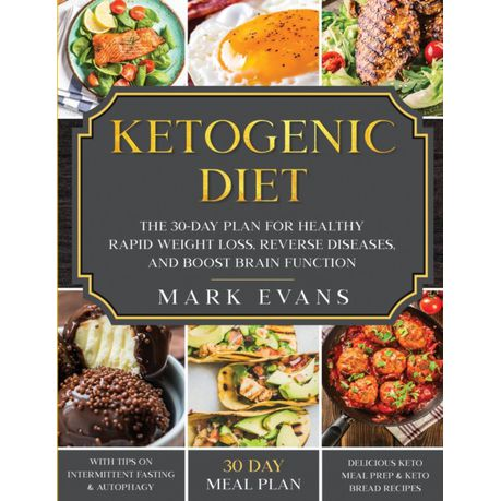 Ketogenic Diet The 30 Day Plan For Healthy Rapid Weight Loss Reverse Diseases And Boost Brain Function Keto Intermittent Fasting Buy Online In South Africa Takealot Com