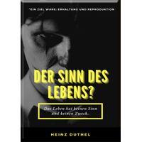 MEIN FREUND HEINZ DUTHEL DER SINN DES LEBENS? (eBook)
