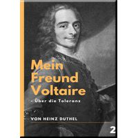 Mein Freund Voltaire - Uber die Toleranz. (eBook)