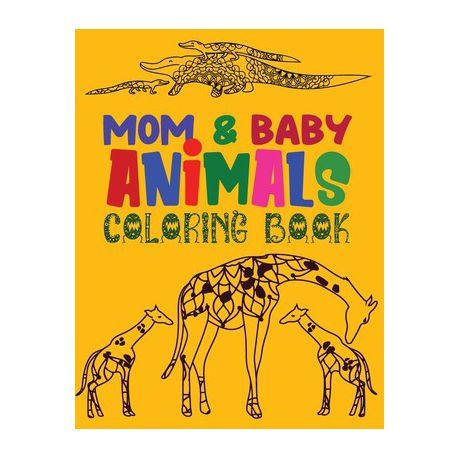 MOM And BABY Animals Coloring Book: Kids Coloring Books Animal Coloring Book,  Coloring Books For Kids Relaxation Stress Relief Coloring Book Animal De  Buy Online In South Africa Takealot.com