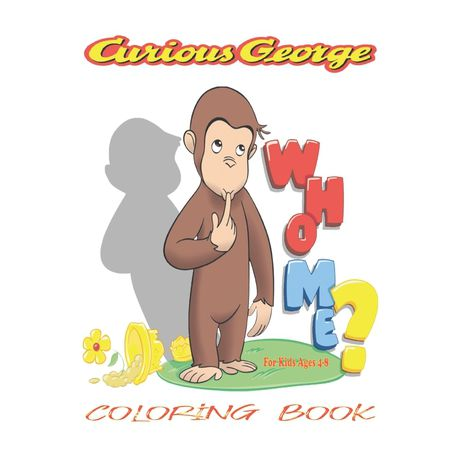 Curious George Coloring Book For Kids 120 Coloring Pages For Kids Ages 4 8 Buy Online In South Africa Takealot Com