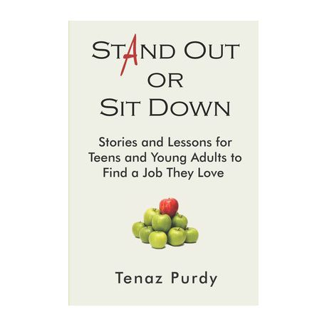 Stand Out Or Sit Down Stories And Lessons For Teens And Young Adults To Find A Job They Love Buy Online In South Africa Takealot Com