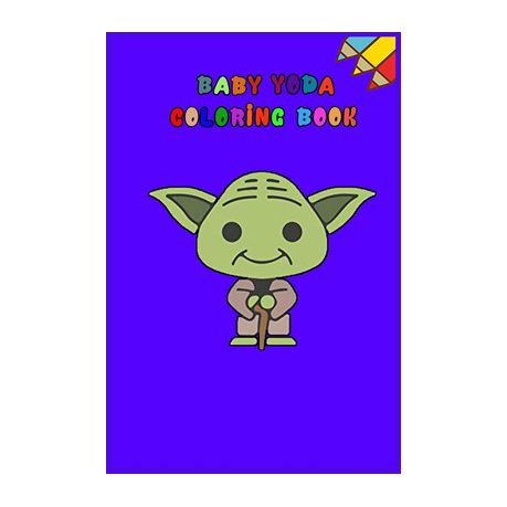 Baby Yoda Coloring Book Mandalorian Baby Yoda Coloring Book For Kids Adults Star Wars Characters Cute 30 Unique Coloring Pages Design Buy Online In South Africa Takealot Com