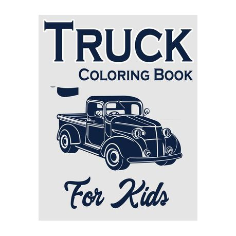 - Truck Coloring Book For Kids: Kids Coloring Book With Monster Trucks, Fire  Trucks, Dump Trucks And More (trucks Coloring Books For Kids Ages 4-8)  Buy Online In South Africa Takealot.com