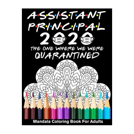 Assistant Principal 2020 The One Where We Were Quarantined Mandala Coloring Book For Adults Funny Occupation 2020 Coloring Book For Assistant Princip Buy Online In South Africa Takealot Com