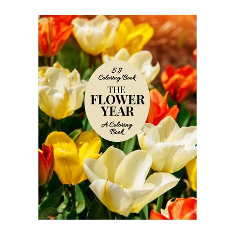 The Flower Year A Coloring Book An Easy And Simple Coloring Book For Adults Buy Online In South Africa Takealot Com