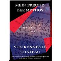 MEIN FREUND DER MYTHOS VON RENNES LE CHATEAU (eBook)