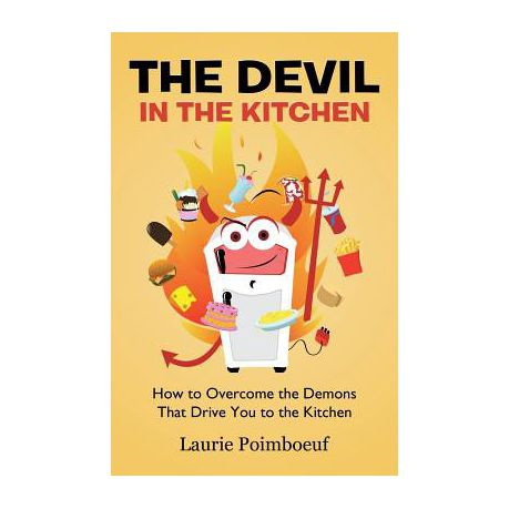The Devil In The Kitchen How To Overcome The Demons That Drive You To The Kitchen Buy Online In South Africa Takealot Com