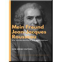 Mein Freund Jean-Jacques Rousseau (eBook)