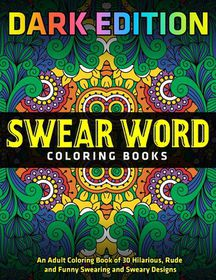 Adult Swear Word Coloring Book F Ck You Other Irreverent Notes To Annoying People Buy Online In South Africa Takealot Com